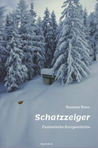 """Fantastische Kurzgeschichte """"Schatzzeiger"""" von Susanne Bonn"""